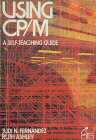 Using CP/M, A Self-Teaching Guide