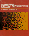 Fundamentals of FORTRAN 77 Programming, A Structured Approach, Third Edition